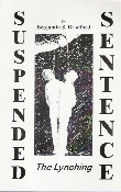 "SUSPENDED SENTENCE, THE LYNCHING This is a book on the lives and deaths of William Monroe ""Mun"" Evans and his son John Henry Evans in Baileyton, Alabama on August 15, 1891. This book spans before the Civil War until after the war…"