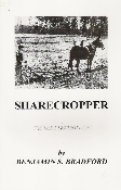 SHARECROPPER THE NEXT GENERATION A 277 page companion to the preceding SHARECROPPER AND OTHERS, it tells of the changes that took place as that way of life changed of necessity to meet the future. The sharecropper has gone…
